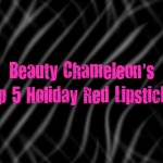 Holiday Red Lipsticks: My Top 5 Favorites!