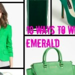 Fashion: 10 Different Ways to Wear Emerald