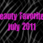 Beauty Chameleon's Beauty Favorites of July 2011